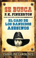 SE BUSCA P.K.PINKERTON: EL CASO DE LOS BANDIDOS ASESINOS de LAWRENCE, CAROLINE