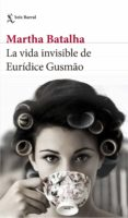 LA VIDA INVISIBLE DE EURIDICE GUSMAO di BATALHA, MARTHA