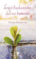 ESPIRITUALIZACIÓN DEL SER HUMANO de ALVAREZ, JOSE MARIA
