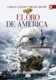 EL ORO DE AMERICA: GALEONES, FLOTAS Y PIRATAS di CANALES, CARLOS