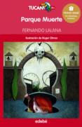 PARQUE MUERTE de LALANA, FERNANDO