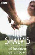 EL HECHIZO DE UN BESO de SHALVIS, JILL