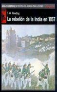 LA REBELION DE LA INDIA EN 1857 di RAWDING, F. W.