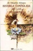 HISTORIA COMPARADA DE LAS RELIGIONES di ALFONSO, EDUARDO