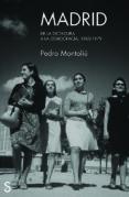 MADRID DE LA DICTADURA A LA DEMOCRACIA, 1960-1979 di MONTOLIU, PEDRO