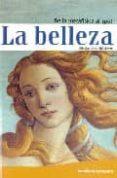 LA BELLEZA: DE LA METAFISICA AL SPOT di WALZER, ALEJANDRA