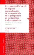 LA CONCERTACION SOCIAL EN ESPAÑA: UNA EVALUACION DE SU TRAYECTORIA EN LA PERSPECTIVA DE LOS CAMBIOS SOCIOECONOMICOS di MONEREO PEREZ, JOSE LUIS