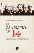LA GENERACION DEL 14 di MENENDEZ ALZAMORA, MANUEL