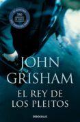 EL REY DE LOS PLEITOS de GRISHAM, JOHN