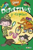 GUIA DE: DETECTIVES Y ESPIAS di VV.AA.