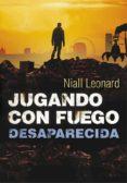 DESAPARECIDA (JUGANDO CON FUEGO 2) di LEONARD, NIALL
