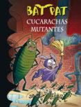 BAT PAT 37:CUCARACHAS MUTANTES di PAVANELLO, ROBERTO