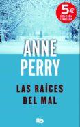 LAS RAÍCES DEL MAL de PERRY, ANNE