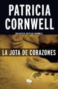 LA JOTA DE CORAZONES (SERIE KAY SCARPETTA 3) di CORNWELL, PATRICIA