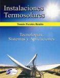 INSTALACIONES TERMOSOLARES: TECNOLOGIAS SISTEMAS Y APLICACIONES di PERALES BENITO, TOMAS
