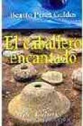 EL CABALLERO ENCANTADO di PEREZ GALDOS, BENITO