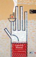 GABRIELA MISTRAL: SELECCION POETICA de MISTRAL, GABRIELA