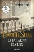 LA BAILARINA; EL CLON de STEEL, DANIELLE