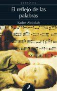 EL REFLEJO DE LAS PALABRAS de ABDOLAH, KADER