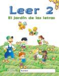 EL JARDÍN DE LAS LETRAS. LEER 2 EDUCACION INFANTIL  3/5 di VV.AA.