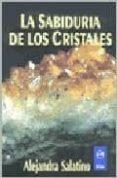 LA SABIDURIA DE LOS CRISTALES di SALATINO, ALEJANDRA
