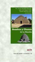 BOMBOS Y CHOZOS DE LA MANCHA di ESCUDERO BUENDIA, F.J. SEGURA COBO, J.L.