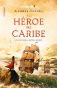 EL HEROE DEL CARIBE di PEREZ-FONCEA, J.