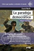 LA PARADOJA DEMOCRATICA: EL PELIGRO DEL CONSENSO EN LA POLITICA CONTEMPORANEA di MOUFFE, CHANTAL