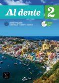 AL DENTE LIBRO DEL ALUMNO + CUADERNO DE EJERCICIOS + CD + DVD A2 di VV.AA.