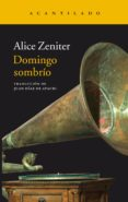 DOMINGO SOMBRIO di ZENITER, ALICE