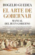 EL ARTE DE GOBERNAR de GUEDEA, ROGELIO