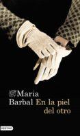 EN LA PIEL DEL OTRO de BARBAL, MARIA