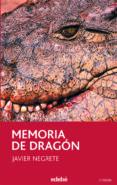 MEMORIA DE DRAGON de NEGRETE, JAVIER