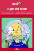 EL GAS DEL OLVIDO de LALANA, FERNANDO  VIDEGAIN, JOSE ANTONIO