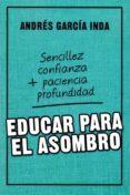 EDUCAR PARA EL ASOMBRO di GARCIA INDA, ANDRES