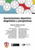 ASOCIACIONISMO DEPORTIVO: DIAGNÓSTICO Y PERSPECTIVAS di MILLAN GARRIDO, ANTONIO