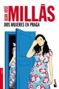 DOS MUJERES EN PRAGA de MILLAS, JUAN JOSE
