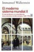 EL MODERNO SISTEMA MUNDIAL II: EL MERCANTILISMO Y LA CONSOLIDACION DE LA ECONOMIA-MUNDO EUROPEA, 1600-1750 di WALLERSTEIN, IMMANUEL