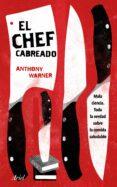 EL CHEF CABREADO: TODA LA VERDAD SOBRE LA COMIDA SALUDABLE di WARNER, ANTHONY