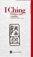 I CHING (EDICION ESPECIAL CASA DEL LIBRO) di CLEARY, THOMAS