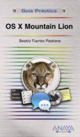 OS X MOUNTAIN LION (GUIA PRACTICA) di FUERTES PASTRANA, BEATRIZ