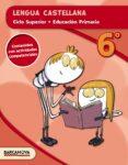 LENGUA CASTELLANA  CS 6º EDUCACION PRIMARIA CATALUNYA / ILLES BALEARS di VV.AA.