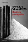 BARTLEBY Y COMPAÑÍA de VILA-MATAS, ENRIQUE