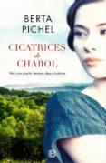 CICATRICES DE CHAROL di PICHEL, BERTA