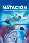 NATACION, TECNICA, ENTRENAMIENTO Y COMPETICION di MAGLISCHO, ERNEST W.
