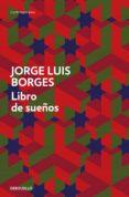 LIBRO DE SUEÑOS de BORGES, JORGE LUIS