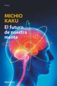EL FUTURO DE NUESTRA MENTE di KAKU, MICHIO