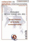 BREVE HISTORIA DE LA INDIA CONTEMPORÁNEA di TORRE DEL RIO, ROSARIO DE LA