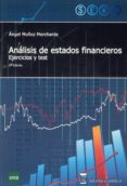 ANALISIS DE ESTADOS FINANCIEROS: EJERCICIOS Y TEST (2ª ED) di MUÑOZ MERCHANTE, ANGEL