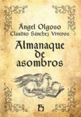ALMANAQUE DE ASOMBROS di OLGOSO, ANGEL